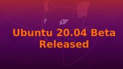 Ubuntu 20.04 Beta released