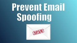 How to Prevent Email Spoofing with DKIM, DMARC & SPF