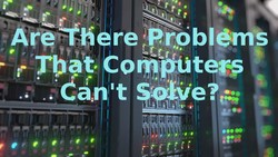 Are There Problems That Computers Can't Solve?