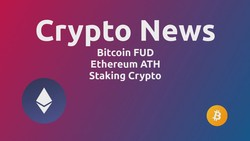 Crypto News: Bitcoin FUD, Ethereum ATH, & Staking Crypto