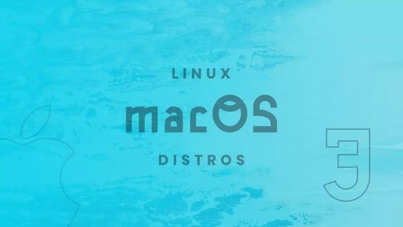Top 3 Desktop Linux Distros For macOS Users