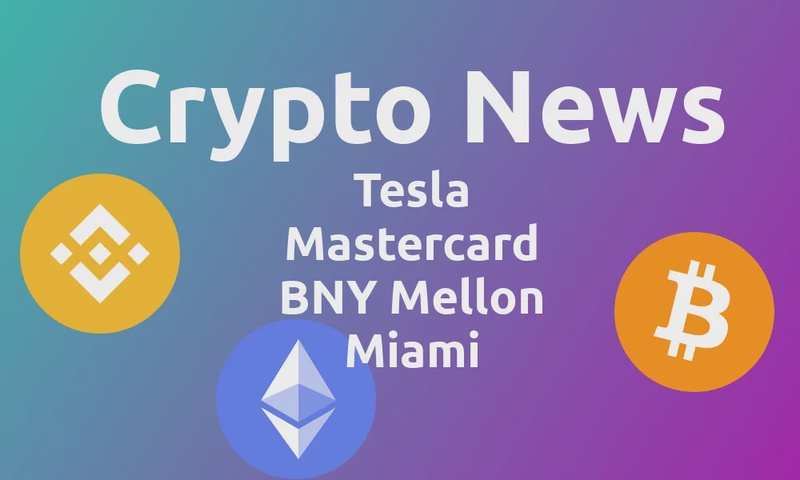 Crypto News: Tesla, Mastercard, BNY Mellon and Miami goes in on crypto, BNB Smart Chain takes on ETH