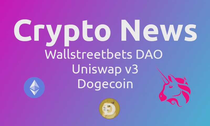 Wallstreetbets DAO, Uniswap v3, and Dogecoin news