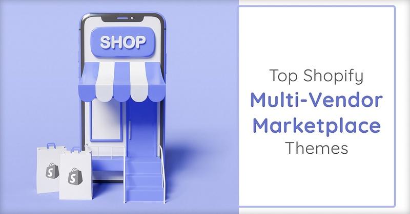 Top Shopify Multi-Vendor Marketplace Themes