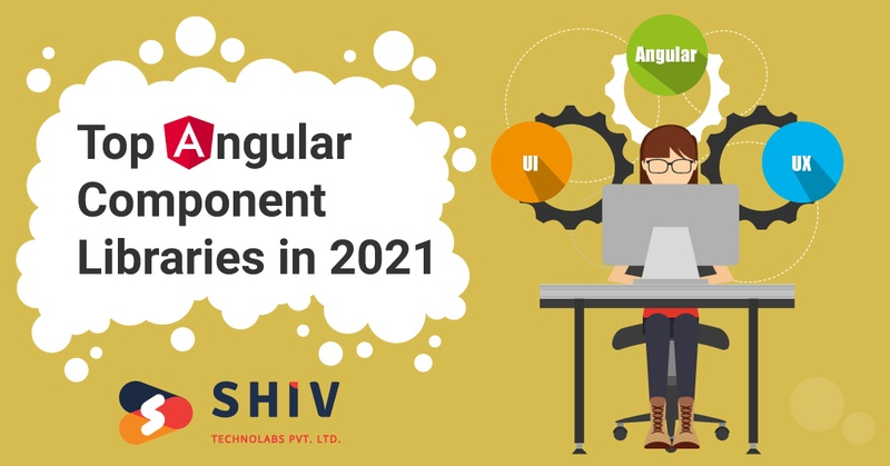 Best Angular Component Libraries to Try in 2021