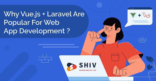 Laravel And Vuejs: Why Is This Couple Getting Popular for web development?