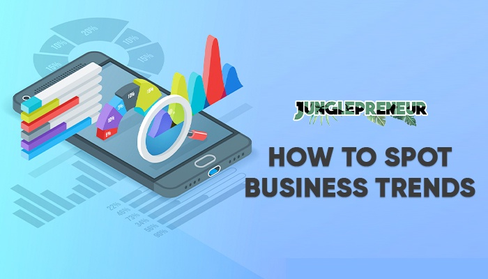 How to Spot Business Trends