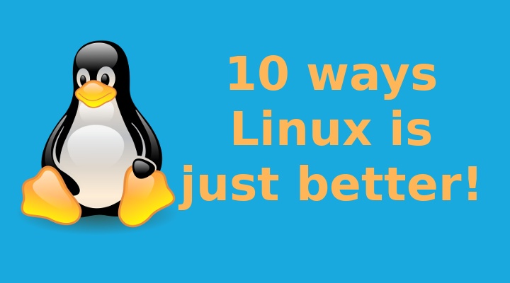 10 ways Linux is just better!