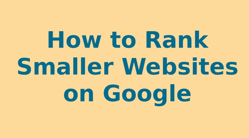 How to Rank Smaller Websites on Google in 2020