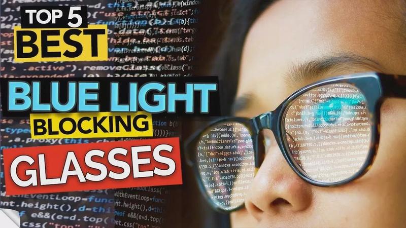 Best Blue Light Blocking Glasses (2020 review)