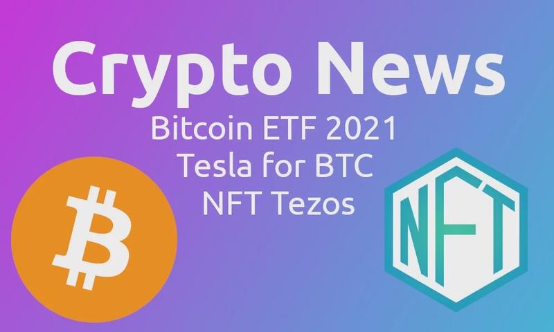 Crypto News: Bitcoin ETF 2021, Gold, or Tesla? NFT Tezos News